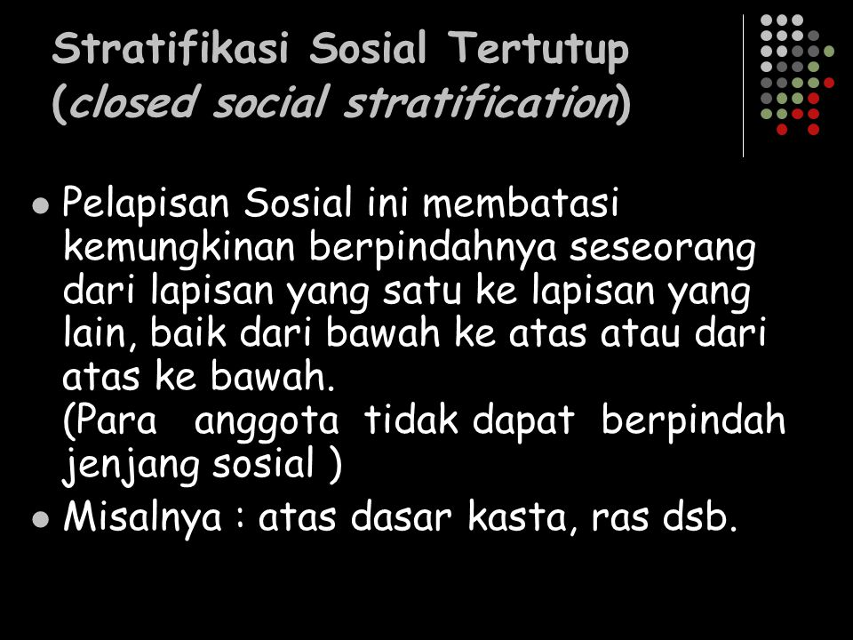 Stratifikasi Sosial Tertutup (closed social stratification)