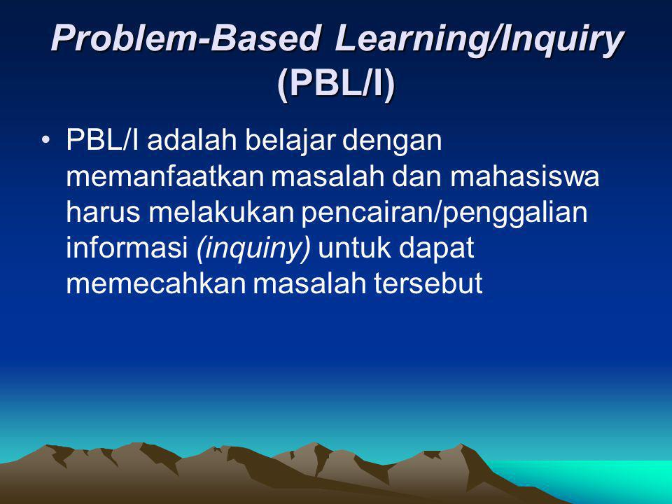 Problem-Based Learning/Inquiry (PBL/I)