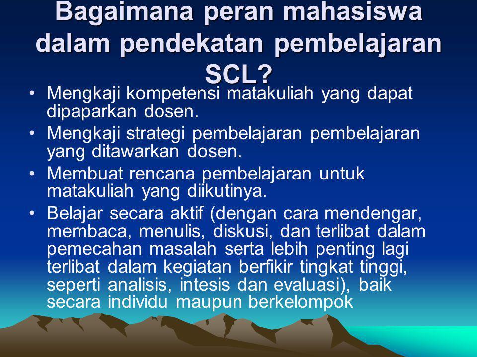 Bagaimana peran mahasiswa dalam pendekatan pembelajaran SCL