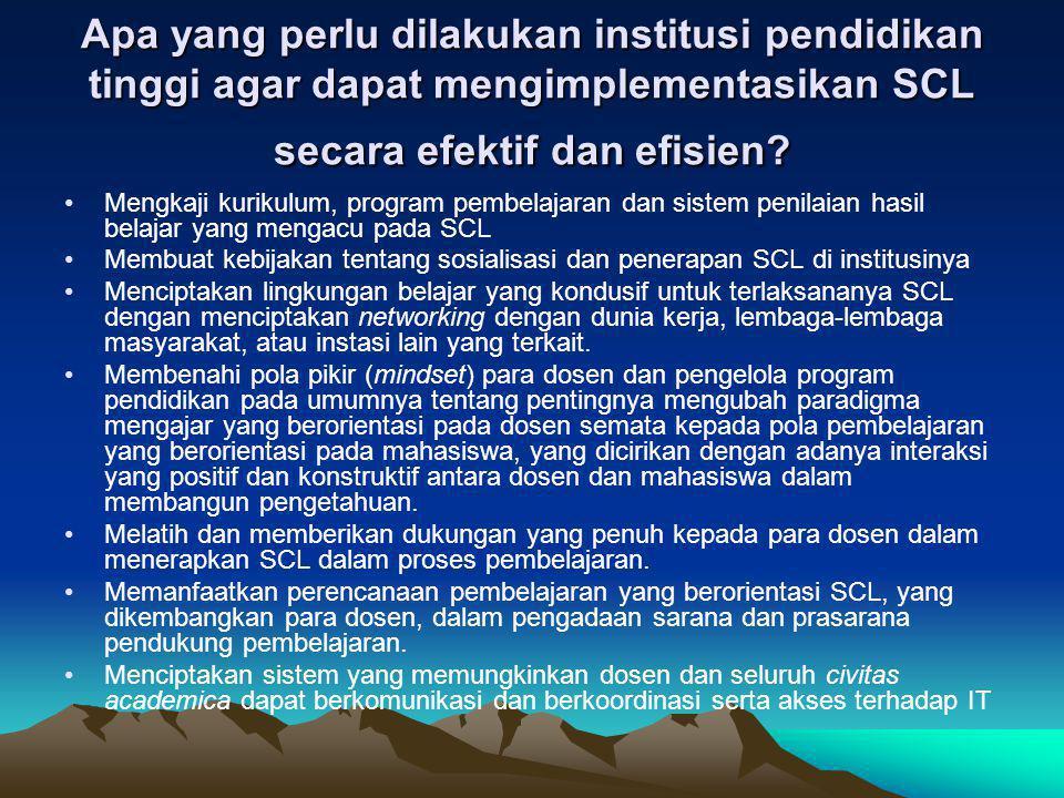 Apa yang perlu dilakukan institusi pendidikan tinggi agar dapat mengimplementasikan SCL secara efektif dan efisien