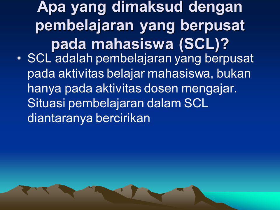 Apa yang dimaksud dengan pembelajaran yang berpusat pada mahasiswa (SCL)