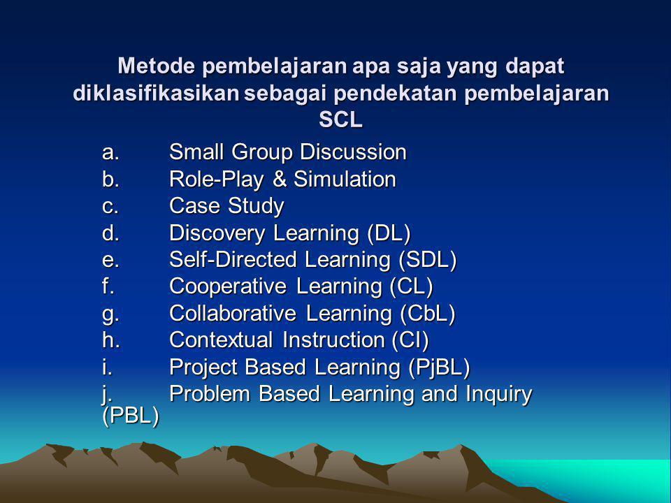 Metode pembelajaran apa saja yang dapat diklasifikasikan sebagai pendekatan pembelajaran SCL