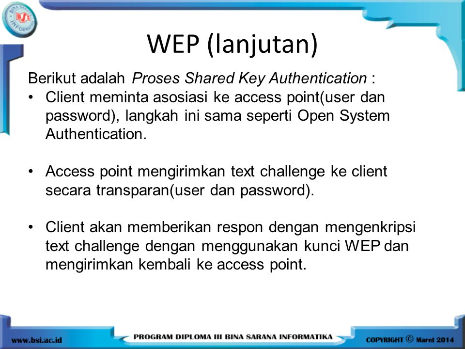 WEP (lanjutan) Berikut adalah Proses Shared Key Authentication :
