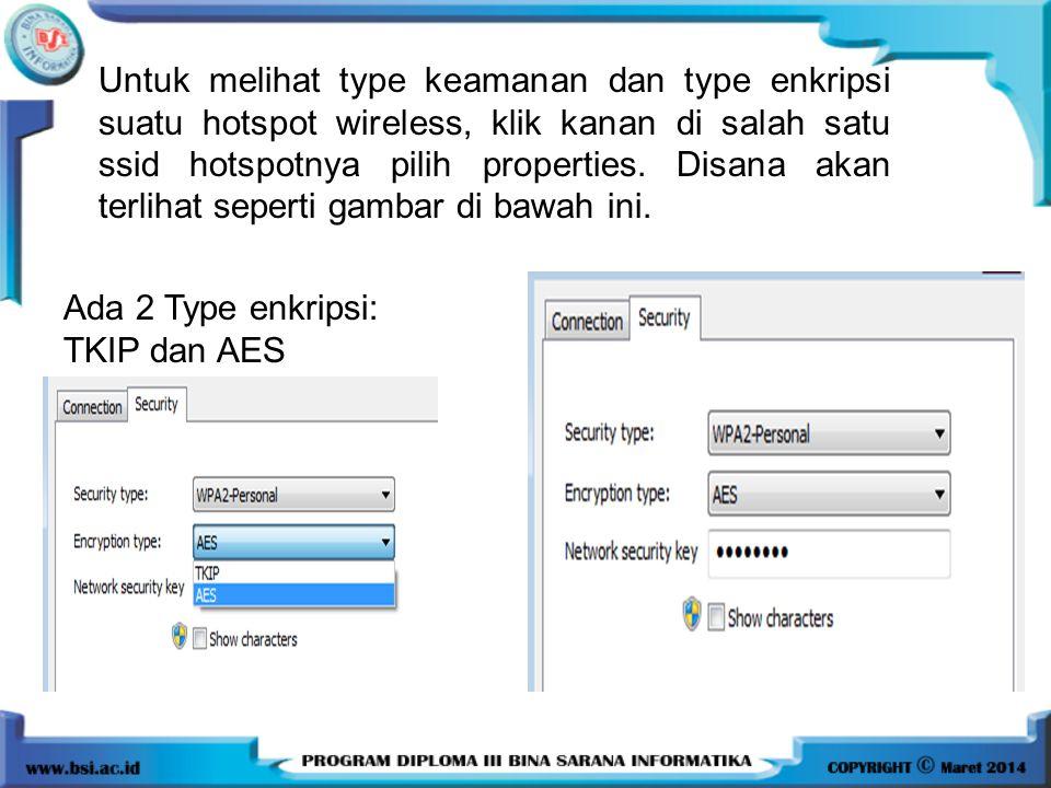 Untuk melihat type keamanan dan type enkripsi suatu hotspot wireless, klik kanan di salah satu ssid hotspotnya pilih properties. Disana akan terlihat seperti gambar di bawah ini.