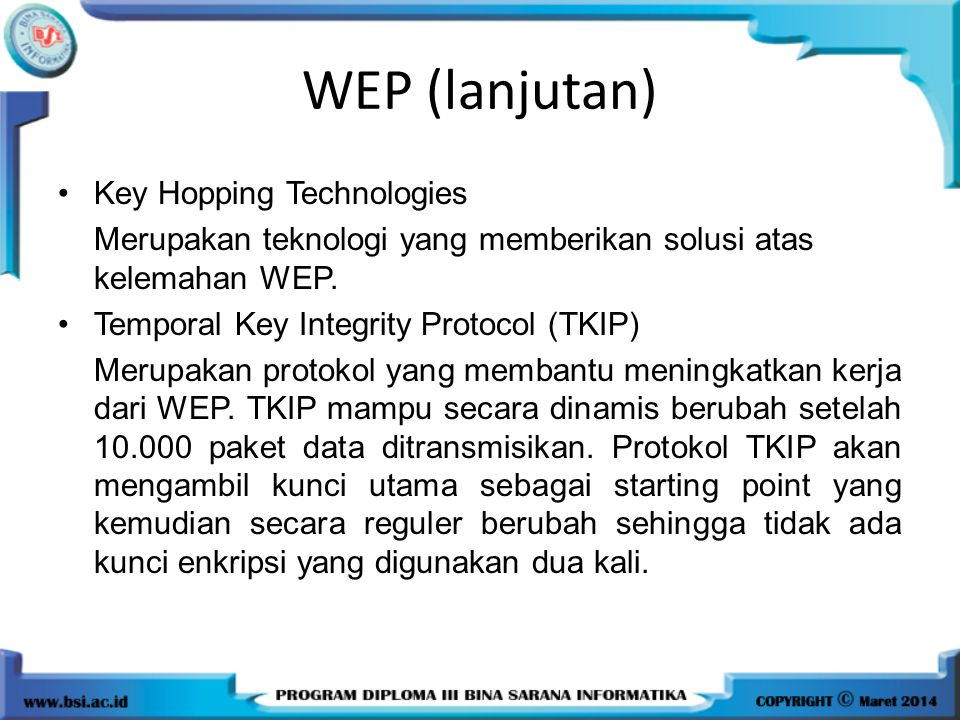 WEP (lanjutan) Key Hopping Technologies