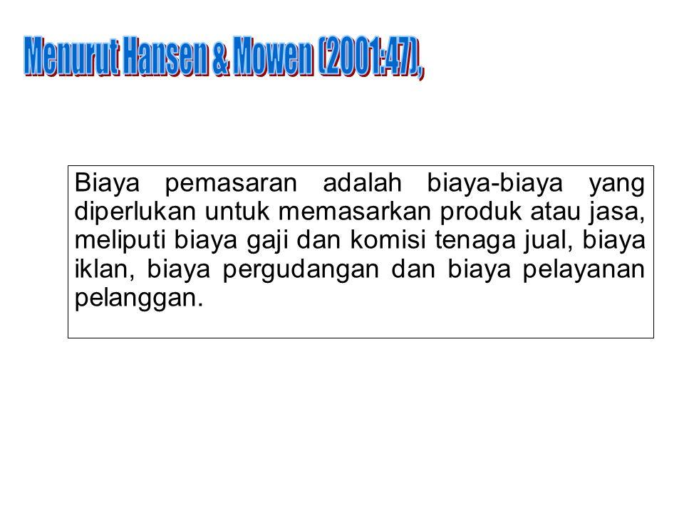 Menurut Hansen & Mowen (2001:47),