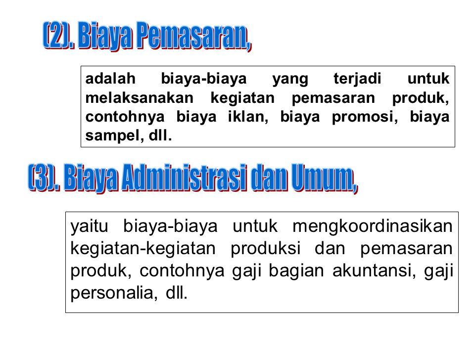 (3). Biaya Administrasi dan Umum,