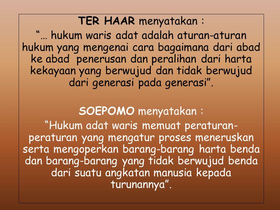 TER HAAR menyatakan :