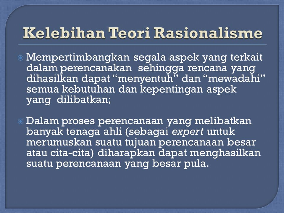 Kelebihan Teori Rasionalisme
