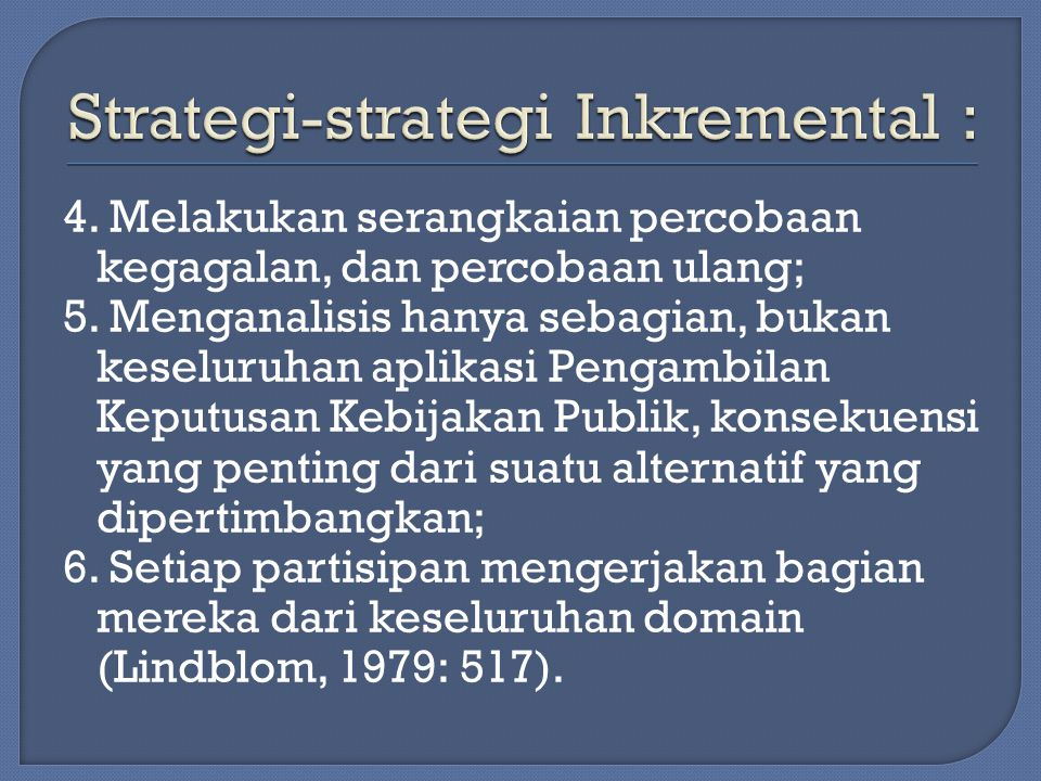 Strategi-strategi Inkremental :