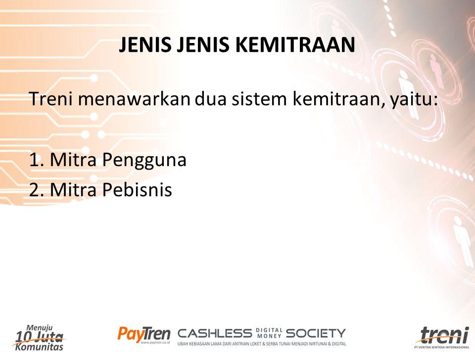 JENIS JENIS KEMITRAAN Treni menawarkan dua sistem kemitraan, yaitu: