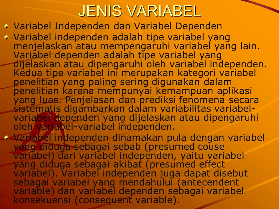 JENIS VARIABEL Variabel Independen dan Variabel Dependen