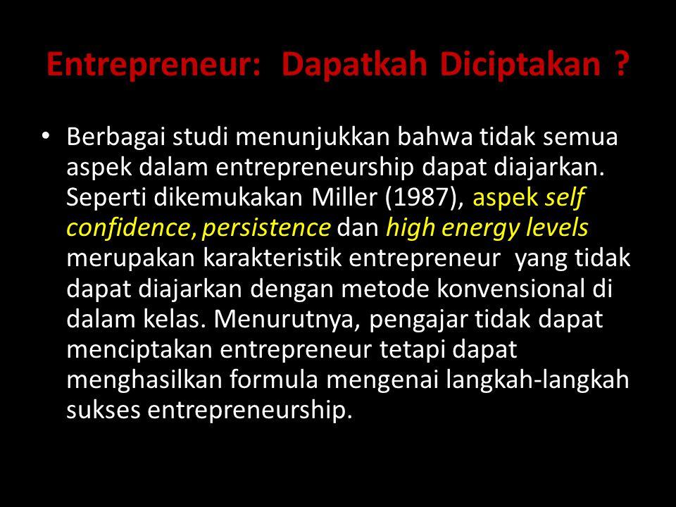 Entrepreneur: Dapatkah Diciptakan