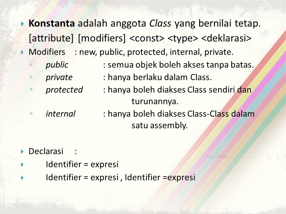Konstanta adalah anggota Class yang bernilai tetap.