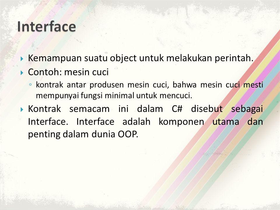 Interface Kemampuan suatu object untuk melakukan perintah.