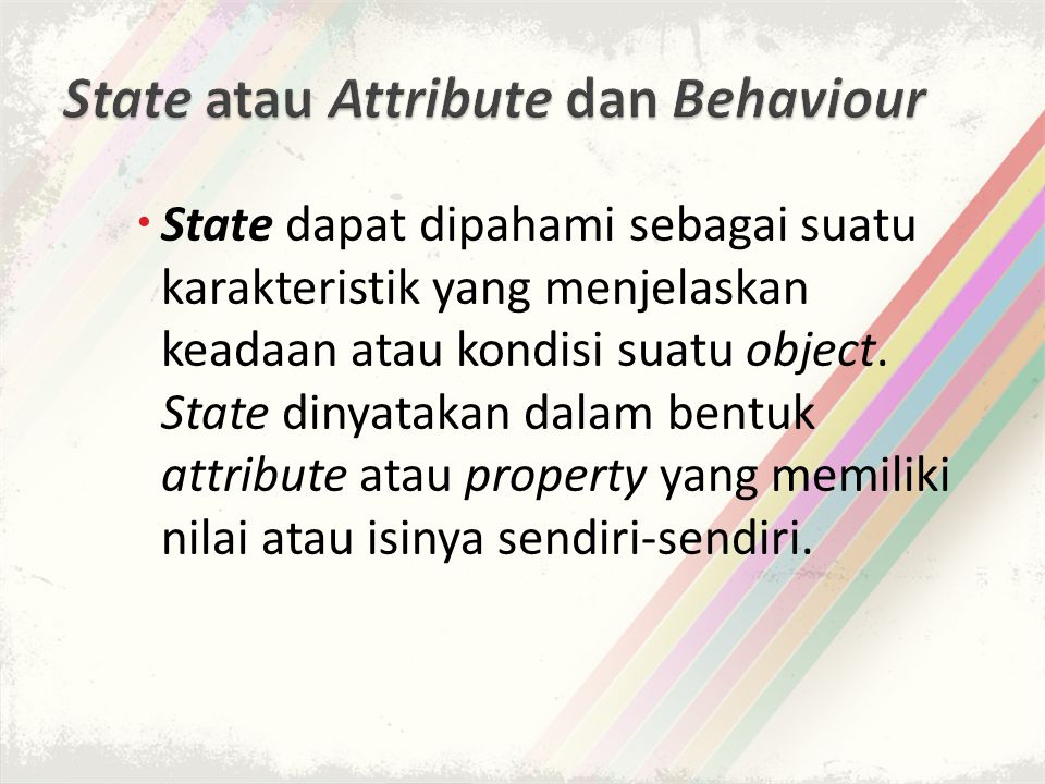 State atau Attribute dan Behaviour