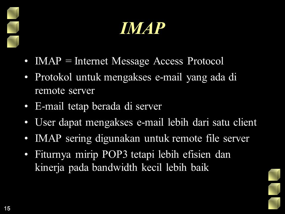 IMAP IMAP = Internet Message Access Protocol