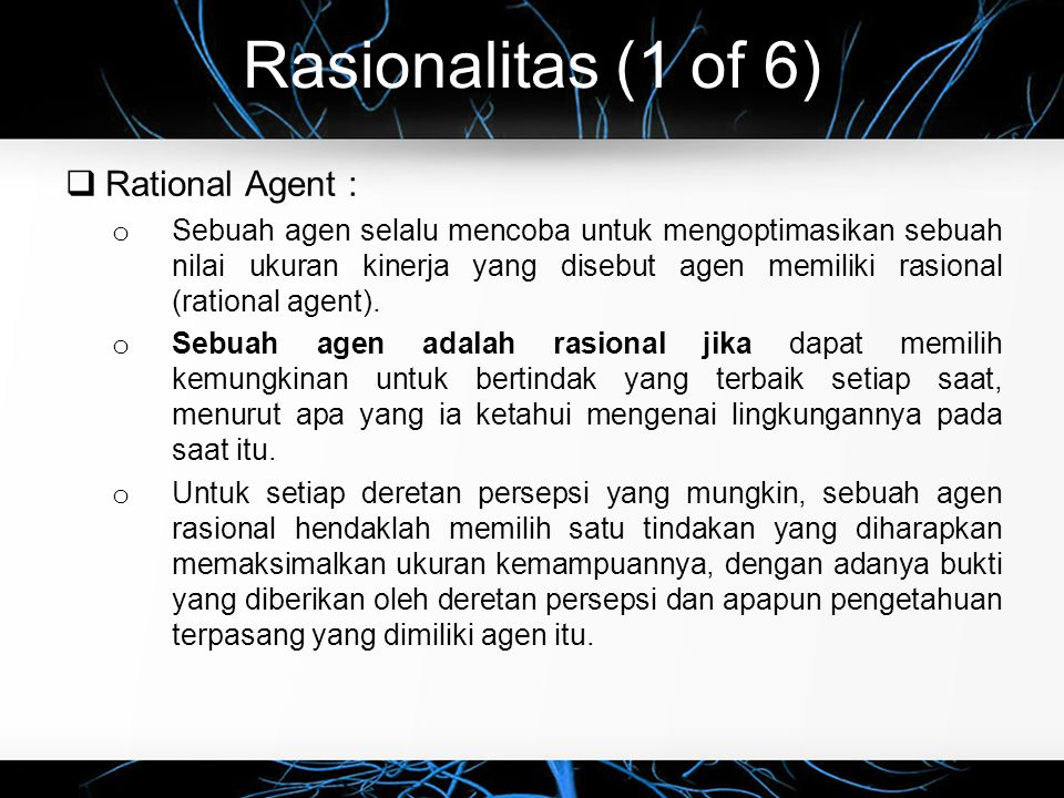 Rasionalitas (1 of 6) Rational Agent :
