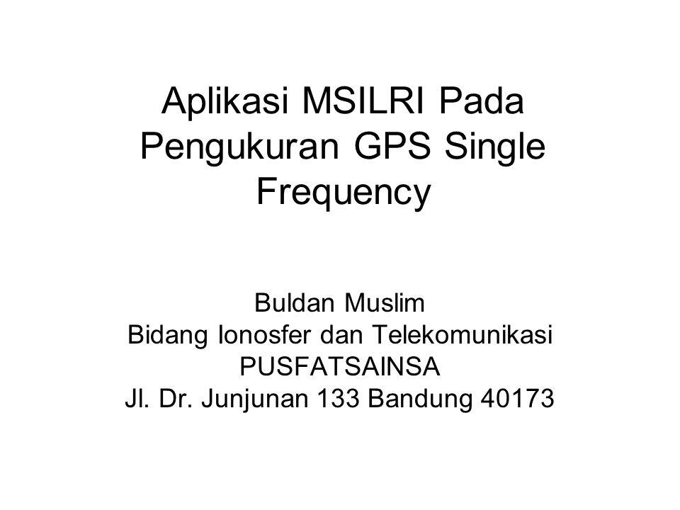 Aplikasi MSILRI Pada Pengukuran GPS Single Frequency
