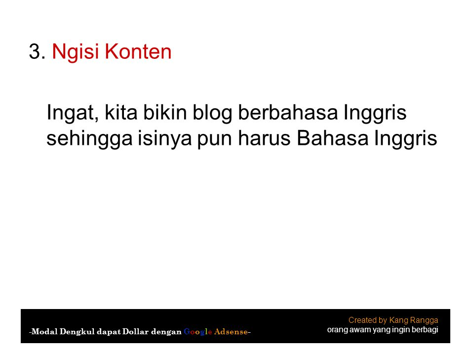 3. Ngisi Konten Ingat, kita bikin blog berbahasa Inggris sehingga isinya pun harus Bahasa Inggris. Created by Kang Rangga.