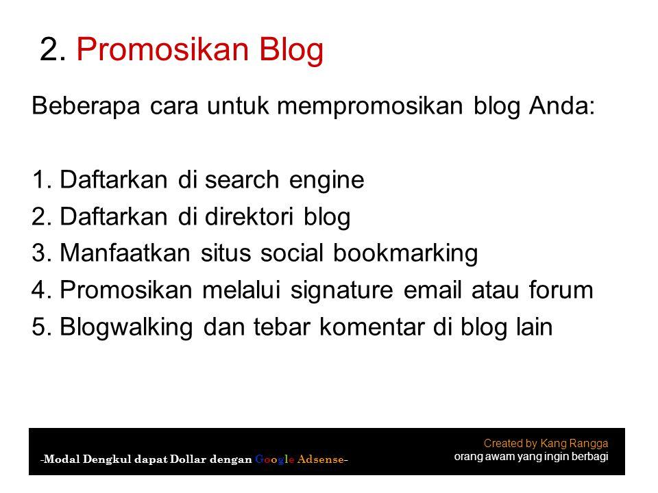 2. Promosikan Blog Beberapa cara untuk mempromosikan blog Anda: