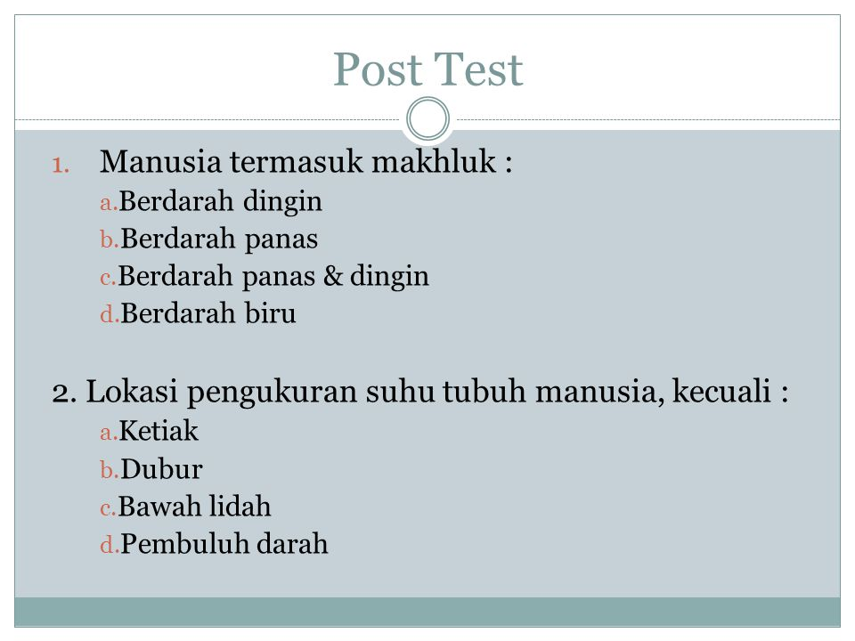 Post Test Manusia termasuk makhluk :