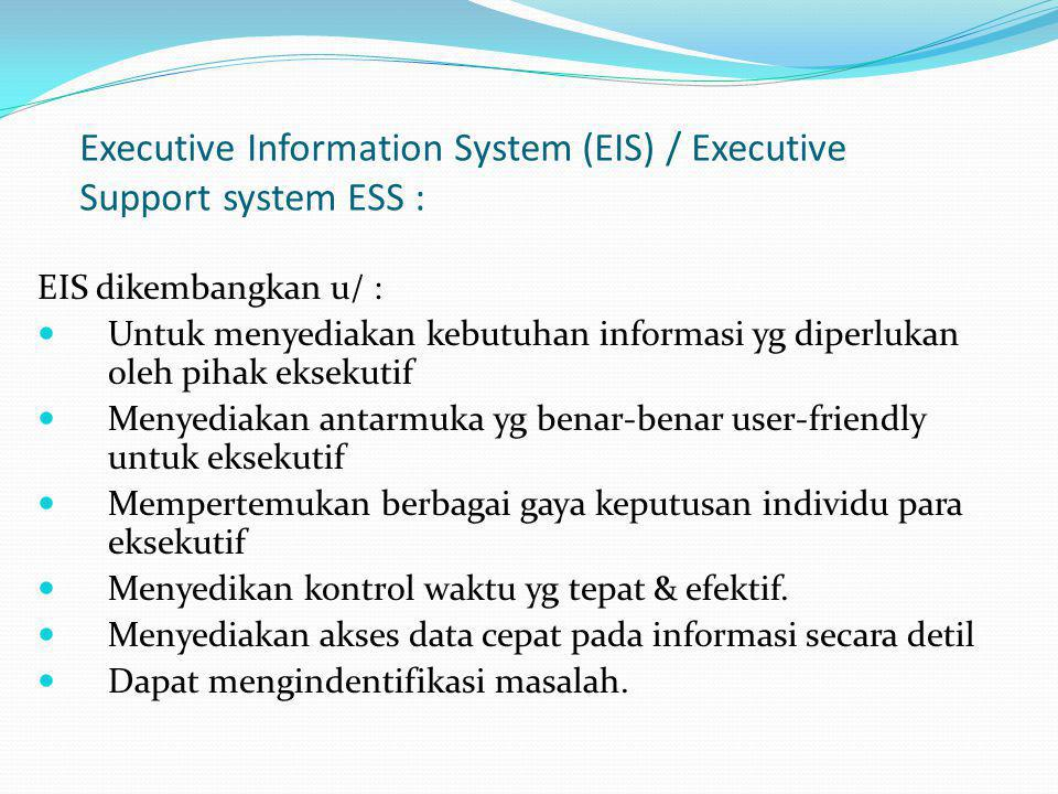 Executive Information System (EIS) / Executive Support system ESS :