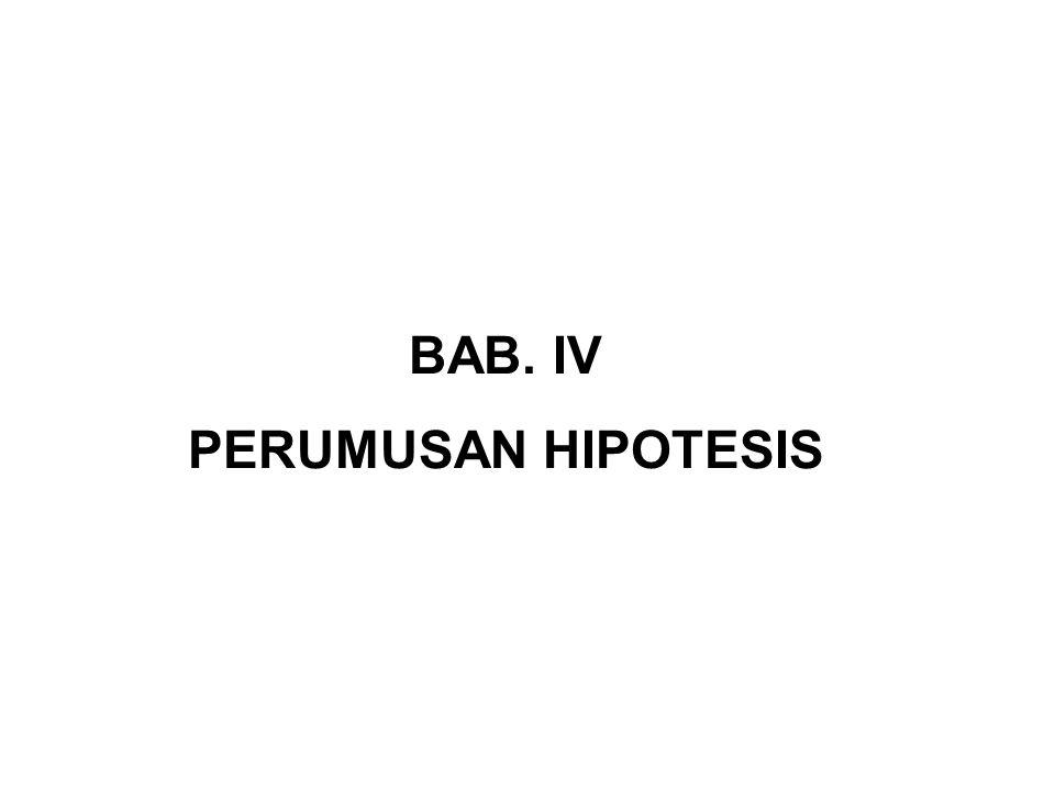 BAB. IV PERUMUSAN HIPOTESIS