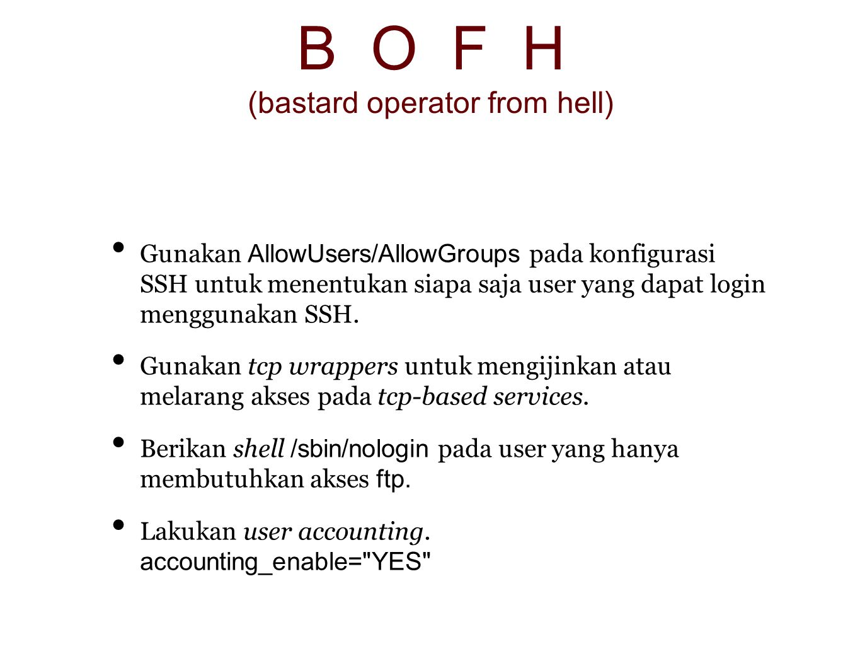 B O F H (bastard operator from hell)