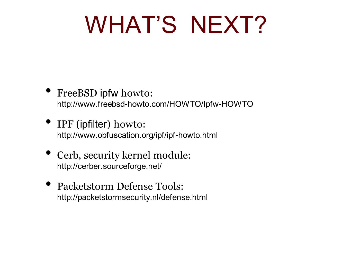 WHAT'S NEXT FreeBSD ipfw howto: http://www.freebsd-howto.com/HOWTO/Ipfw-HOWTO.