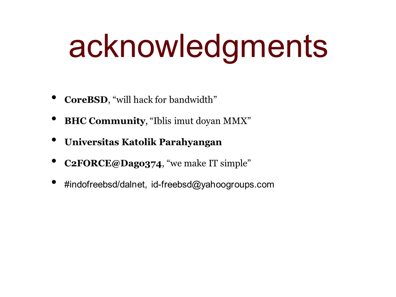 acknowledgments CoreBSD, will hack for bandwidth