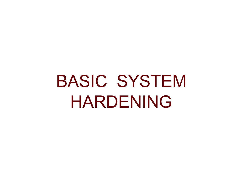 BASIC SYSTEM HARDENING