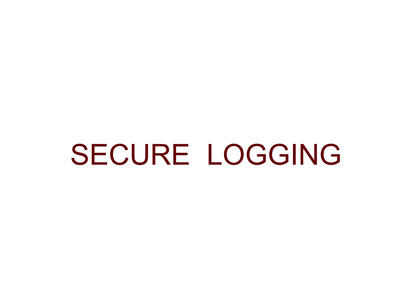 SECURE LOGGING