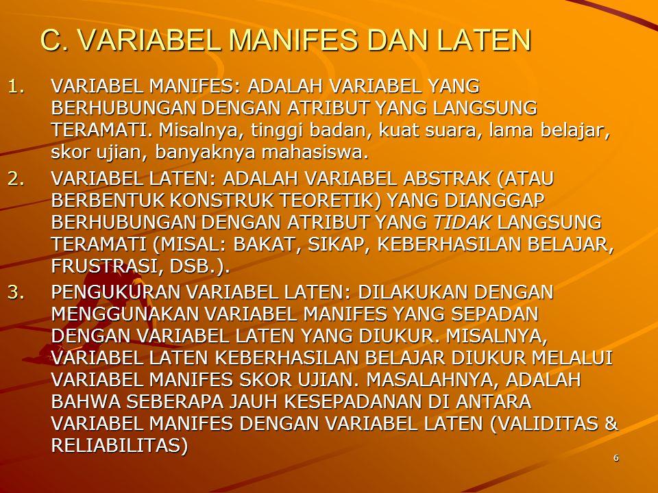 C. VARIABEL MANIFES DAN LATEN