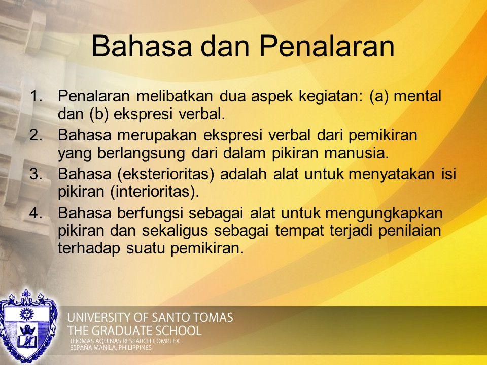 Bahasa dan Penalaran Penalaran melibatkan dua aspek kegiatan: (a) mental dan (b) ekspresi verbal.