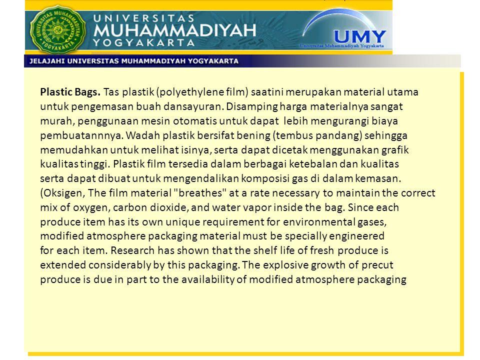 Plastic Bags. Tas plastik (polyethylene film) saatini merupakan material utama