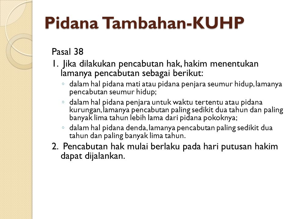 Pidana Tambahan-KUHP Pasal 38