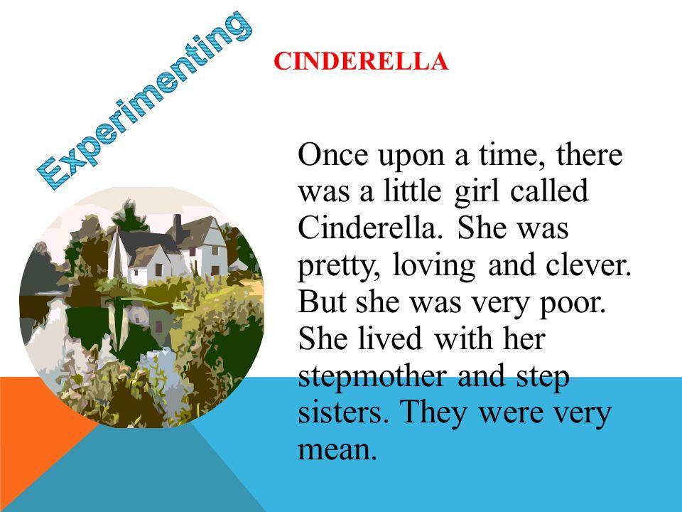Experimenting Cinderella