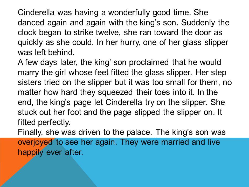 Cinderella was having a wonderfully good time