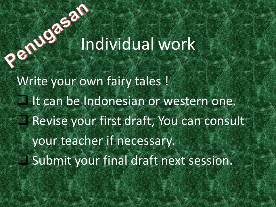 Penugasan Individual work Write your own fairy tales !