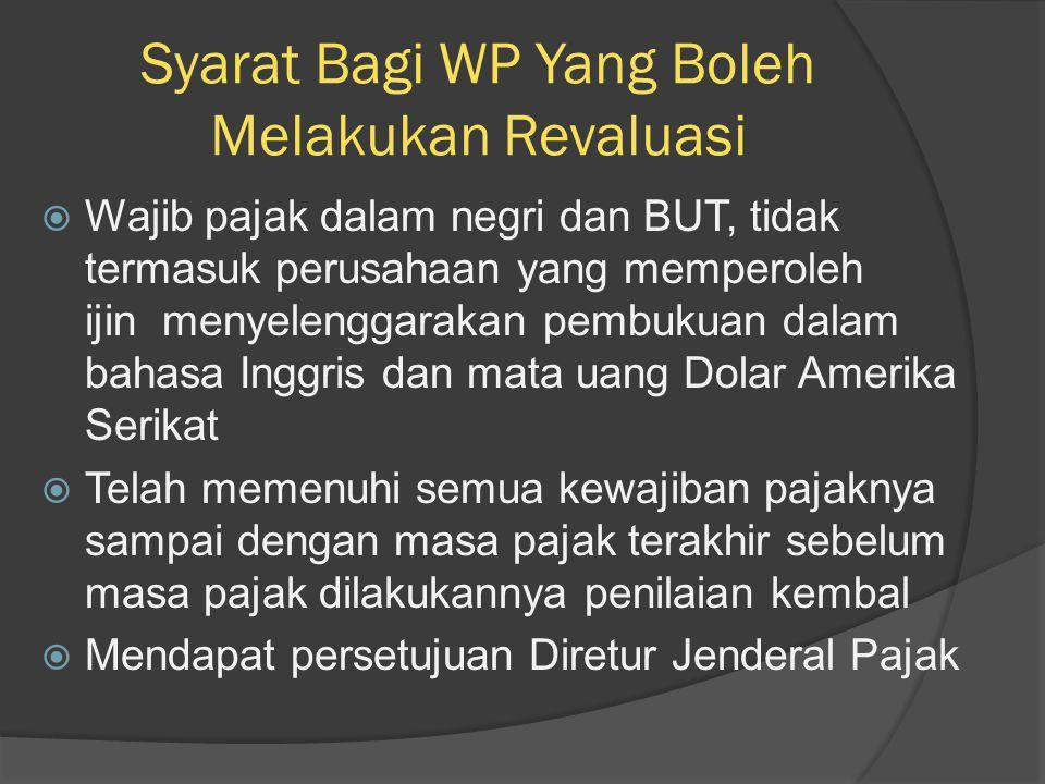 Syarat Bagi WP Yang Boleh Melakukan Revaluasi