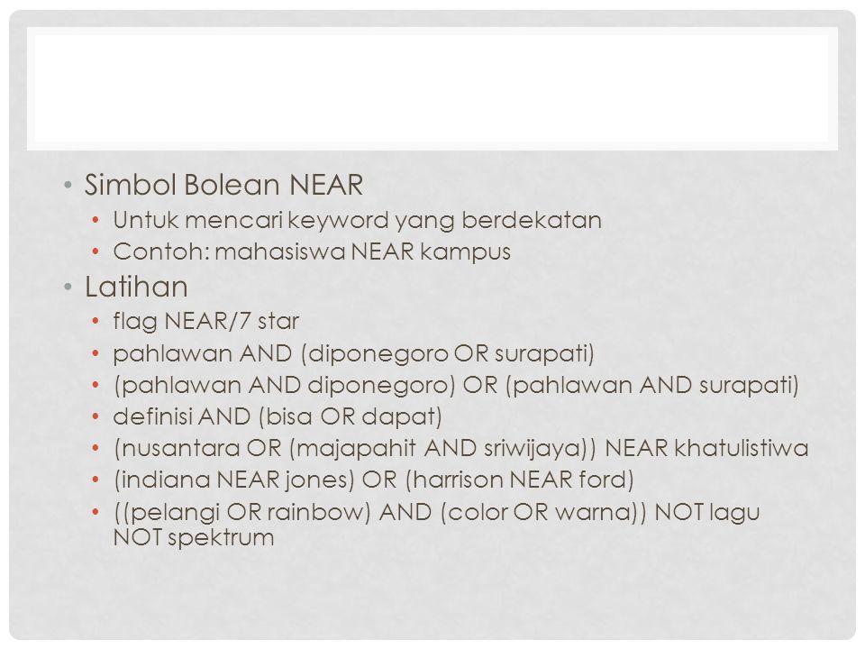 Simbol Bolean NEAR Latihan Untuk mencari keyword yang berdekatan