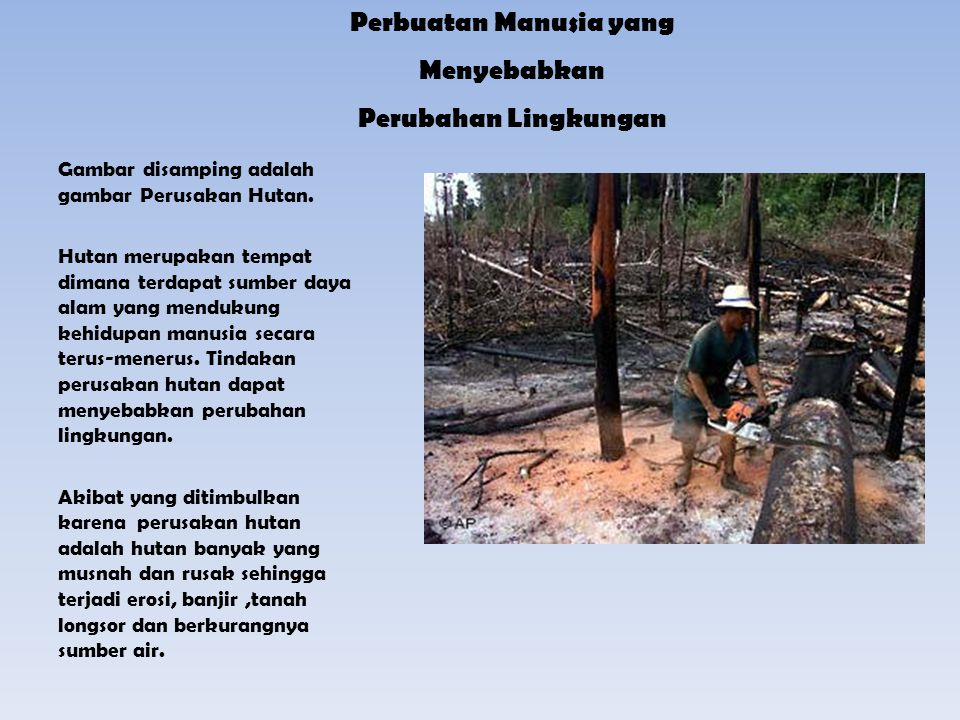 Perbuatan Manusia yang Menyebabkan Perubahan Lingkungan