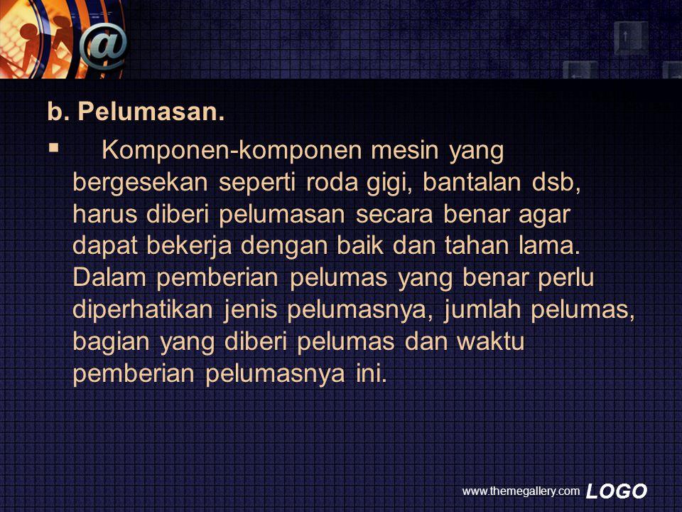 b. Pelumasan.