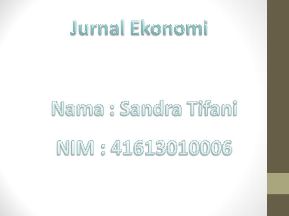 Jurnal Ekonomi Nama : Sandra Tifani NIM : 41613010006