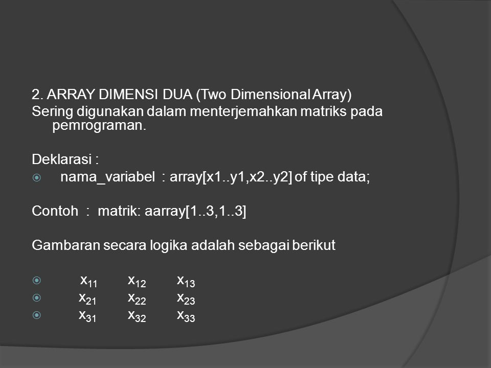 2. ARRAY DIMENSI DUA (Two Dimensional Array)