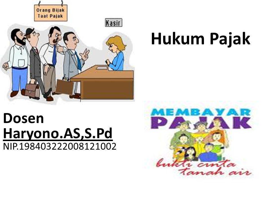 Hukum Pajak Dosen Haryono.AS,S.Pd NIP.198403222008121002