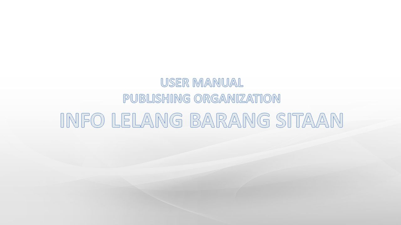 PUBLISHING ORGANIZATION INFO LELANG BARANG SITAAN