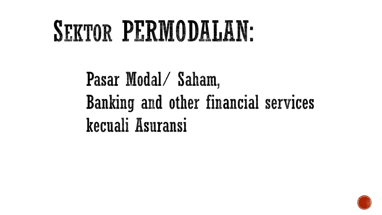 Sektor PERMODALAN: Pasar Modal/ Saham, Banking and other financial services kecuali Asuransi