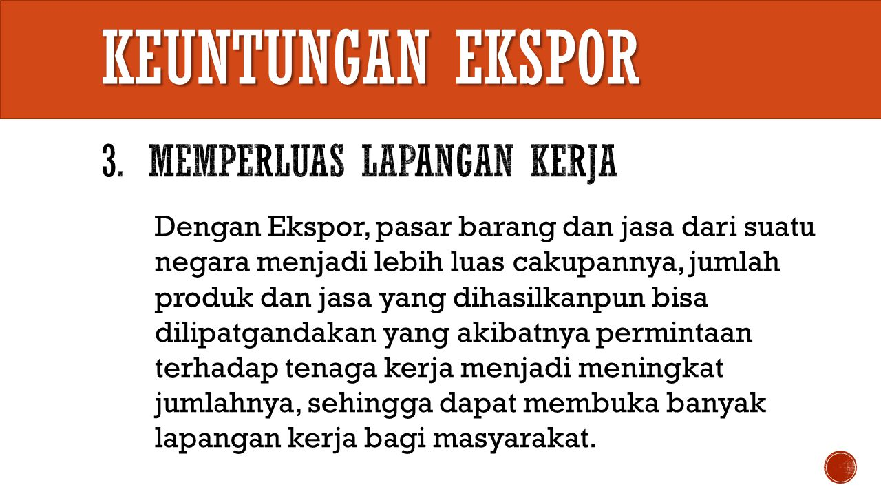 Keuntungan EKSPOR 3. Memperluas Lapangan kerja